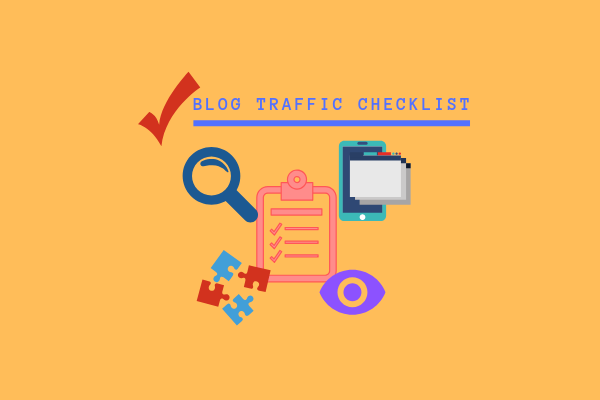 Driving Traffic To Your Blog: A Checklist